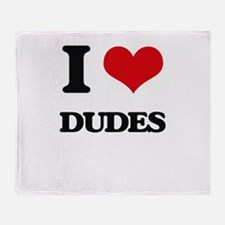 I Love Dudes Throw Blanket