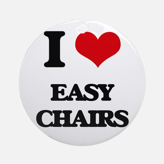 I love Easy Chairs Ornament (Round)