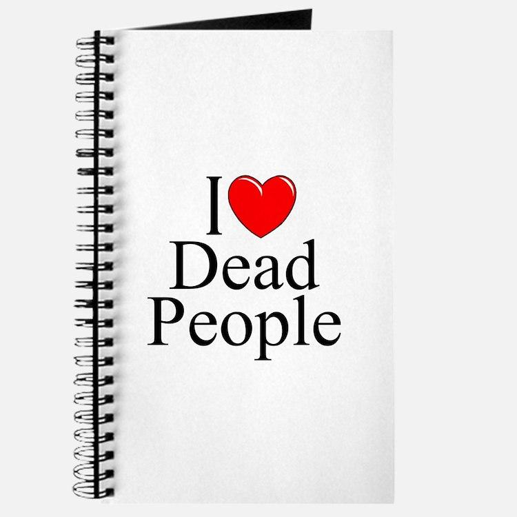 """""""I Love Dead People"""" Journal"""
