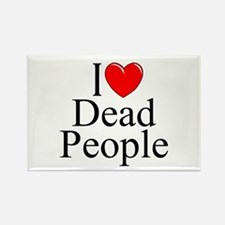 """I Love Dead People"" Rectangle Magnet"