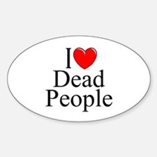 """""""I Love Dead People"""" Oval Decal"""
