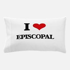 I love Episcopal Pillow Case