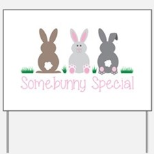 Somebunny Special Yard Sign