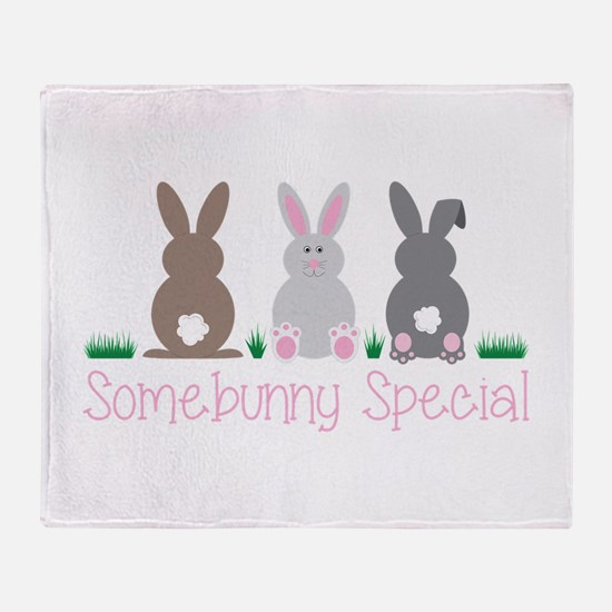 Somebunny Special Throw Blanket