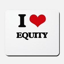 I love Equity Mousepad