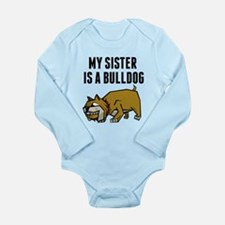 My Sister Is A Bulldog Body Suit