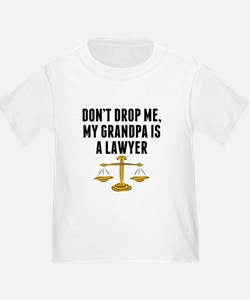 Dont Drop Me My Grandpa Is A Lawyer T-Shirt