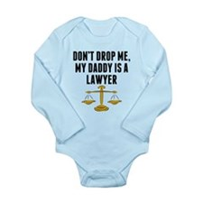Dont Drop Me My Daddy Is A Lawyer Body Suit