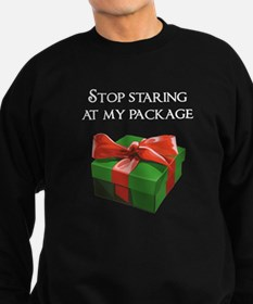 Stop Staring at my Package Christmas Present Sweat
