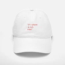 if i where a rich man Baseball Baseball Baseball Cap