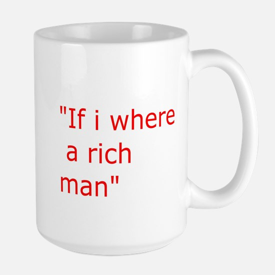 if i where a rich man Mugs