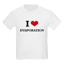 I love Evaporation T-Shirt