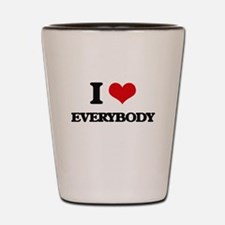I love Everybody Shot Glass