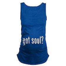 got soul? Maternity Tank Top