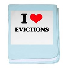 I love Evictions baby blanket