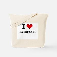I love Evidence Tote Bag