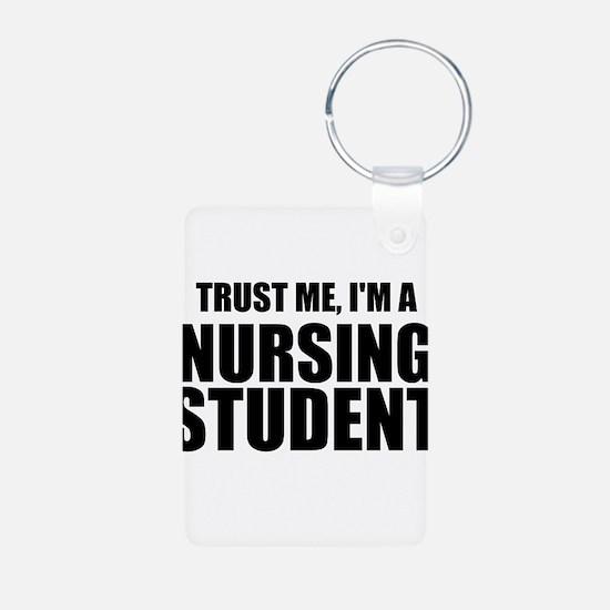 Trust Me, I'm A Nursing Student Keychains