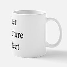 Mother Of A Future Architect  Mug