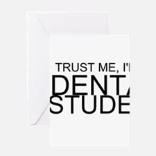 Trust Me, I'm A Dental Student Greeting Cards