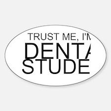 Trust Me, I'm A Dental Student Bumper Stickers