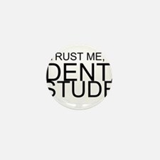 Trust Me, I'm A Dental Student Mini Button (10 pac