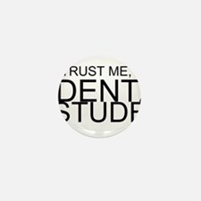 Trust Me, I'm A Dental Student Mini Button