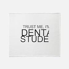 Trust Me, I'm A Dental Student Throw Blanket