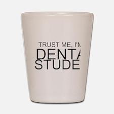 Trust Me, I'm A Dental Student Shot Glass
