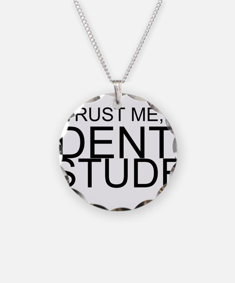 Trust Me, I'm A Dental Student Necklace