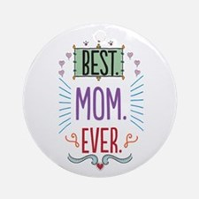 Best Mom Ever Ornament (Round)
