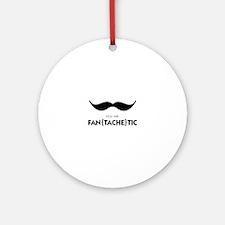 You Are Fantachetic Ornament (Round)
