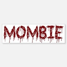 Mombie Bumper Bumper Bumper Sticker