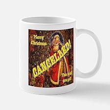 Christmas Cancelled! Mug