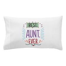 Best Aunt Ever Pillow Case