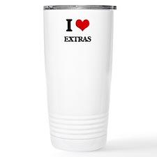 I love Extras Travel Mug