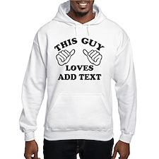 Custom This Guy Loves Hoodie