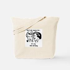 Its my 78th Birthday (vintage Tote Bag