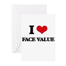 I Love Face Value Greeting Cards