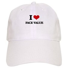 I Love Face Value Baseball Cap