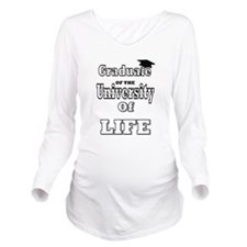 University of Life Long Sleeve Maternity T-Shirt