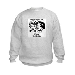 Its my 73rd Birthday (vintage Sweatshirt
