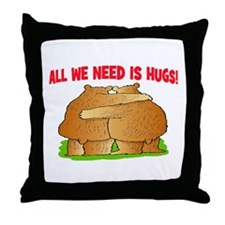 ALL WE NEED IS HUGS Throw Pillow