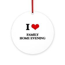 I Love Family Home Evening Ornament (Round)