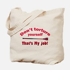 Don't torture youself Tote Bag