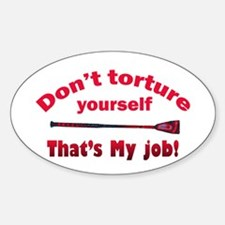 Don't torture youself Oval Decal