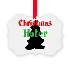 Christmas Hater Ornament