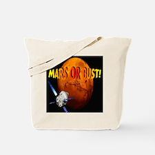 Mars or Bust! Tote Bag