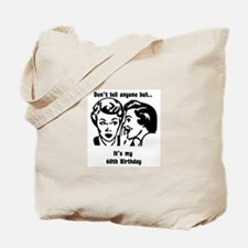 Its my 60th Birthday (vintage Tote Bag