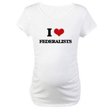 I Love Federalists Shirt