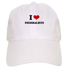 I Love Federalists Baseball Cap
